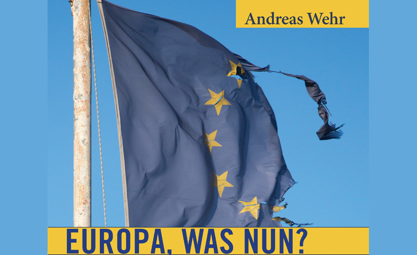 Andreas Wehr: Europa – was nun?