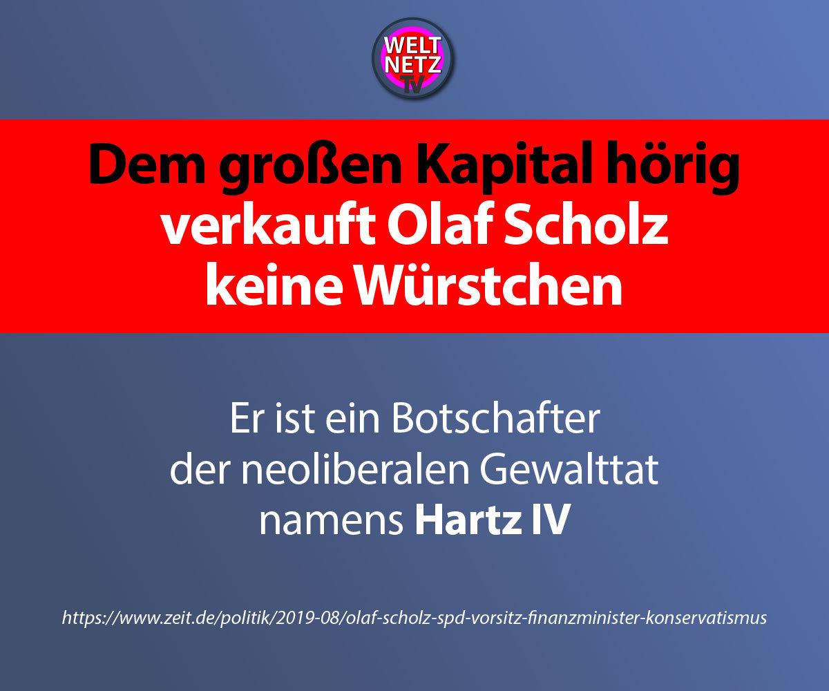 Den großen Kapital hörig verkauft Olaf Scholz keine Würstchen
