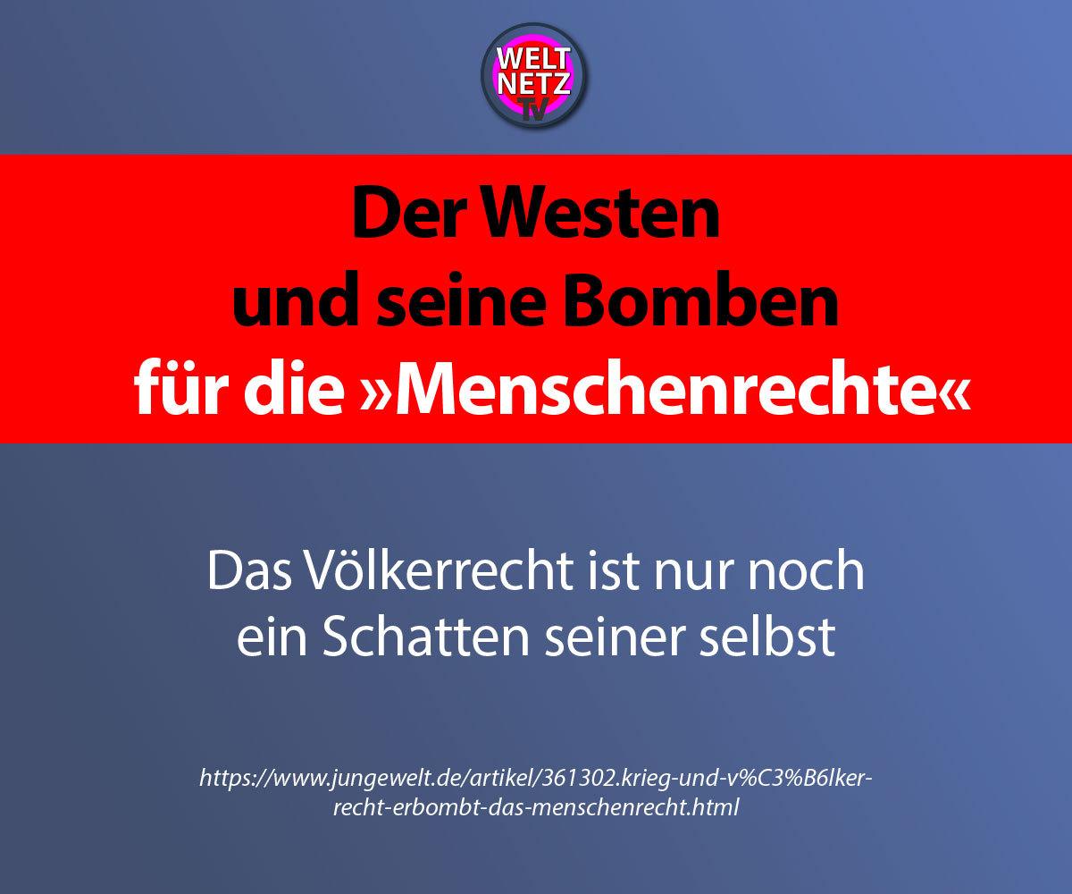 """Der Westen und seine Bomben für die """"Menschenrechte"""""""