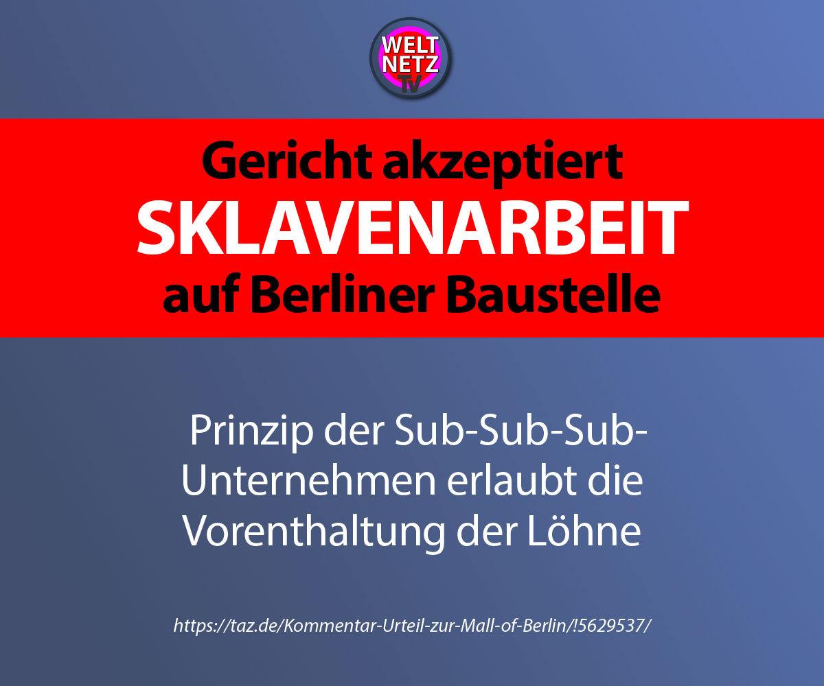 Gericht akzeptiert Sklavenarbeit auf Berliner Baustelle