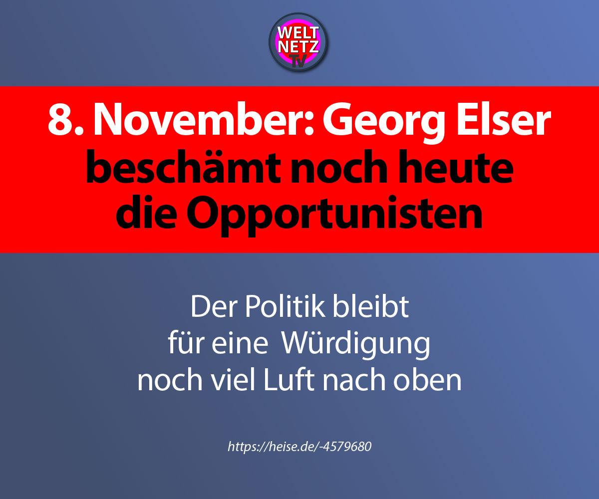 8. November: Georg Elser beschämt noch heute die Opportunisten