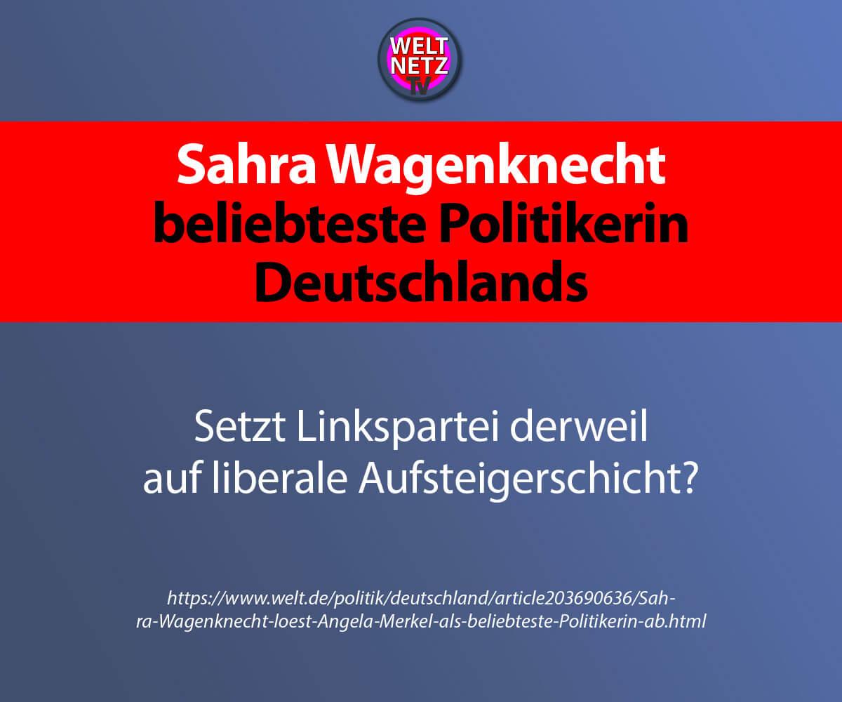 Sahra Wagenknecht beliebteste Politikerin Deutschlands
