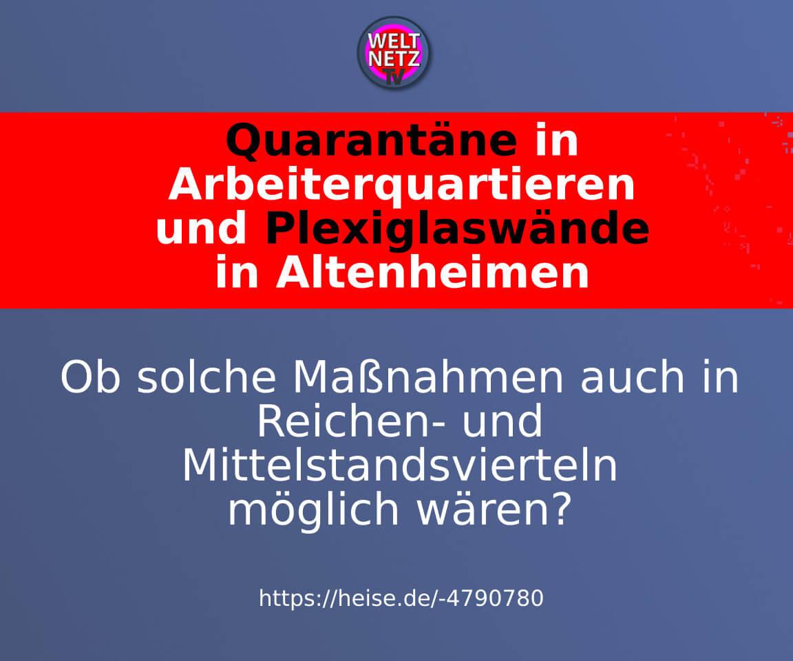 Quarantäne in Arbeiterquartieren und Plexiglaswände in Altenheimen