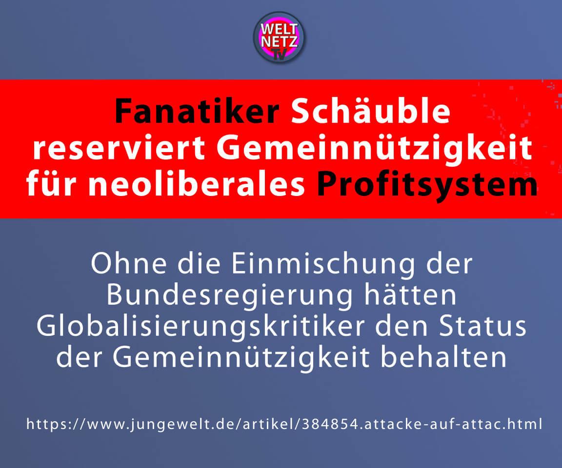 Fanatiker Schäuble reserviert Gemeinnützigkeit für neoliberales Profitsystem