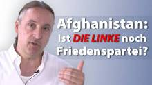 Afghanistan: Ist DIE LINKE noch Friedenspartei?