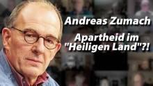 """Andreas Zumach: Apartheid im """"Heiligen Land""""?!"""