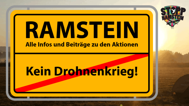 Stopp Air Base Ramstein: Kein Drohnenkrieg!