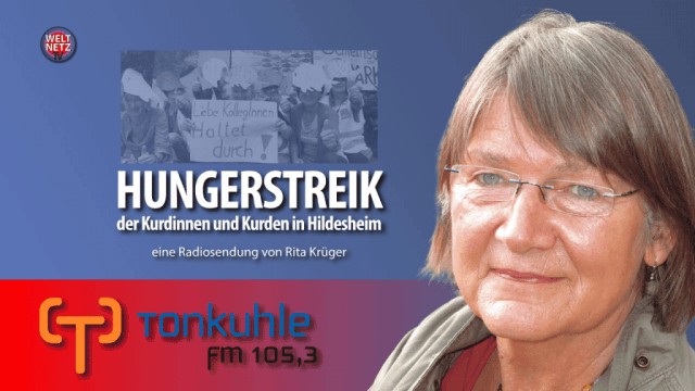 Rita Krüger - Radio Tonkuhle: Hungerstreik der Kurdinnen und Kurden in Hildesheim