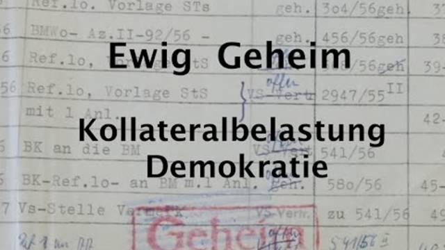 Ewig Geheim - Kollateralbelastung Demokratie