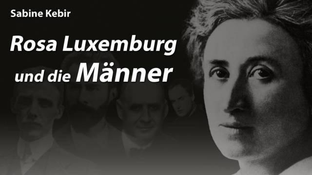 Rosa Luxemburg und die Männer