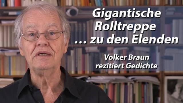 Volker Braun liest - Gigantische Rolltreppe … zu den Elenden
