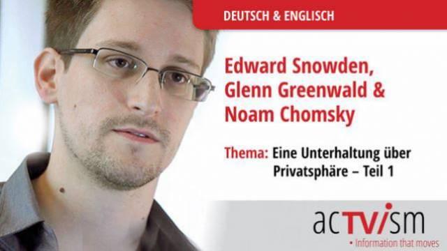 Edward Snowden, Glenn Greenwald & Noam Chomsky