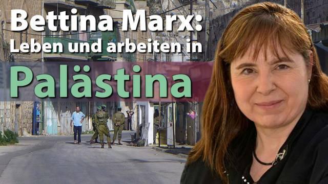 Bettina Marx: Leben und arbeiten in Palästina