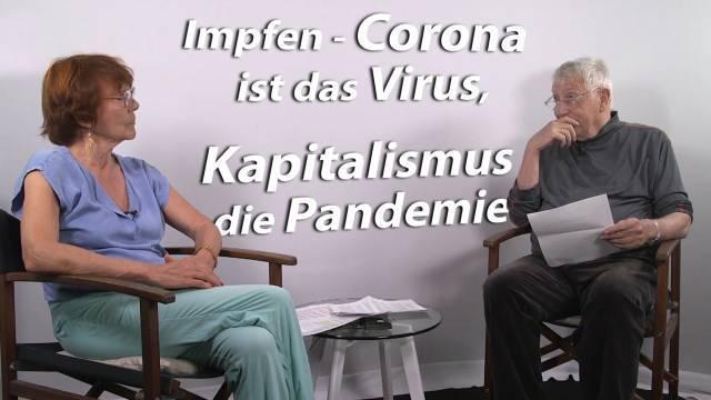 Impfen - Corona ist das Virus, Kapitalismus die Pandemie