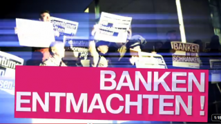 Banken entmachten!