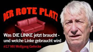 Der Rote Platz #17 mit Wolfgang Gehrcke