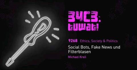 Social Bots, Fake News und Filterblasen_Michael Kreil