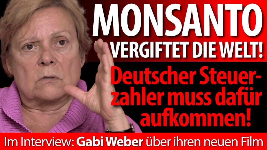 Gaby Weber: Wie Monsanto die Welt vergiftet