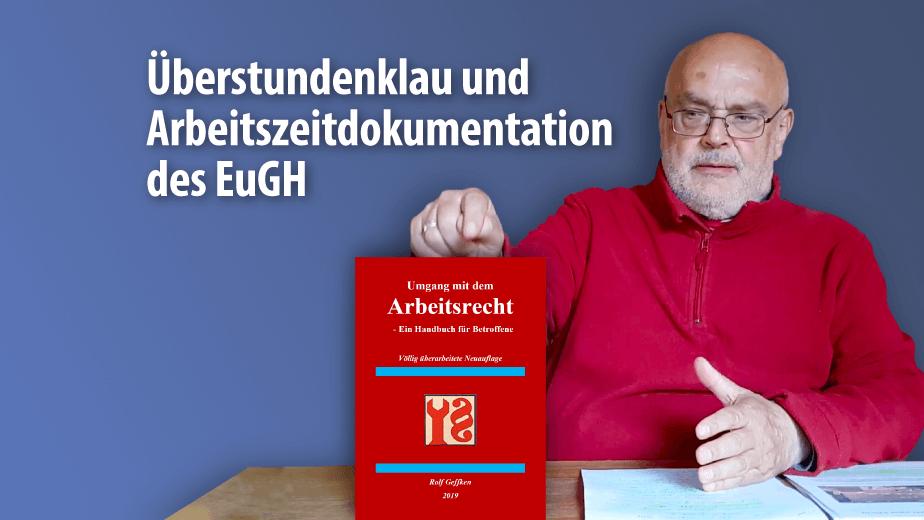 Rolf Geffken zu den Möglichkeiten und Grenzen des Urteils des Europäischen Gerichtshofes zur Arbeitszeitdokumentation