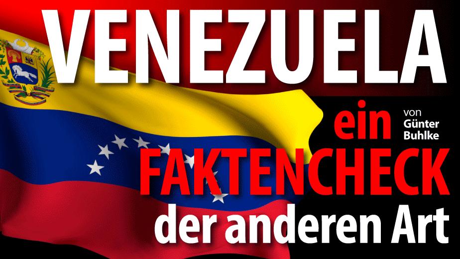 Günter Buhlke: Venezuela, ein Faktencheck der anderen Art