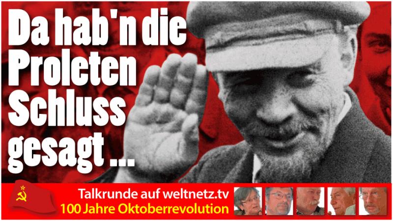 Da hab'n die Proleten Schluss gesagt: Gesprächsrunde 100 Jahre Oktoberrevolution