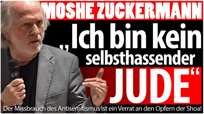 Moshe Zuckermann: Nicht Selbsthass, sondern Antifaschismus ist sein Motiv