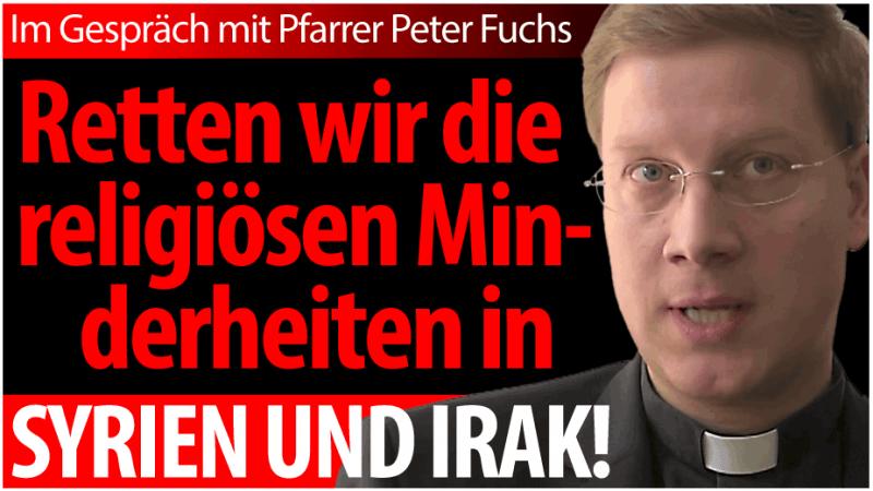Peter Fuchs: Retten wir die religiösen Minderheiten in Syrien und im Irak!