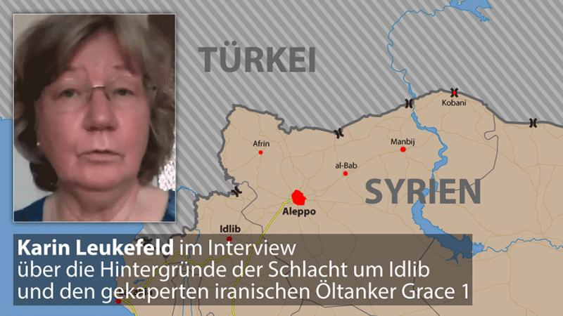 Karin Leukefeld im Interview über die Hintergründe der Schlacht um Idlib und den gekaperten iranischen Öltanker Grace 1