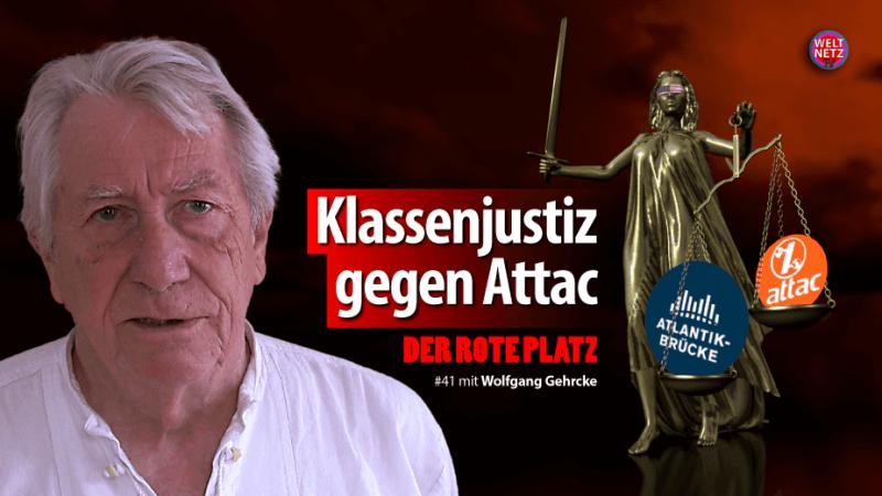 Der Rote Platz #41 mit Wolfgang Gehrcke: Deutschland rückt weiter nach rechts - Gericht entzieht Attac die Gemeinnützigkeit.