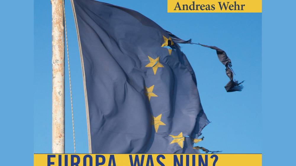 Andreas Wehr: Europa – was nun?
