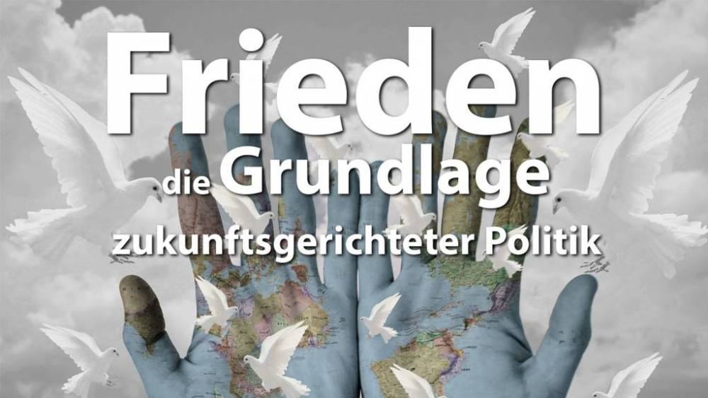 Frieden – die Grundlage zukunftsgerichteter Politik